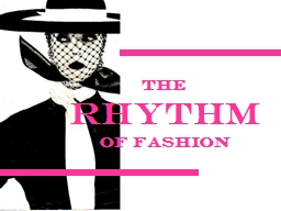 The  Rhythm  of Fashion Rhythm