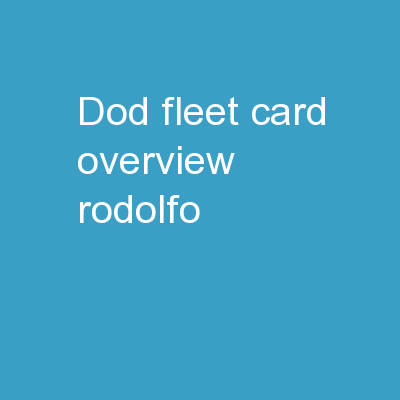 DoD Fleet Card Overview Rodolfo