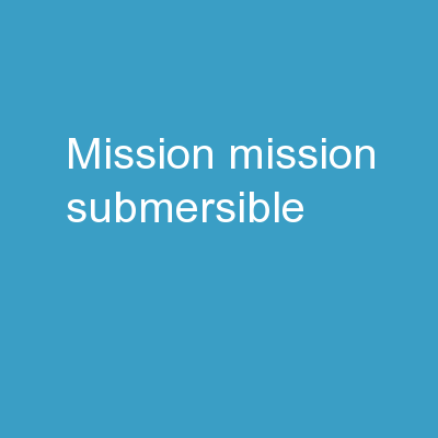 Mission:  Mission:  SUBMERSIBLE