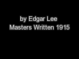 by Edgar Lee Masters Written 1915