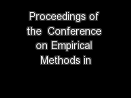 Proceedings of the  Conference on Empirical Methods in