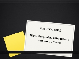 STUDY GUIDE   Wave Properties, Interactions, and Sound Waves