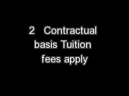 2   Contractual basis Tuition fees apply