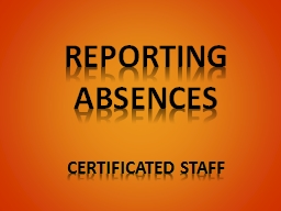 REPORTING ABSENCES Certificated