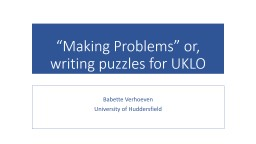 """Making Problems"" or, writing puzzles for UKLO"
