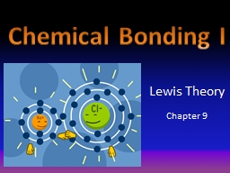 Lewis Theory Chapter 9 Chemical Bonding I