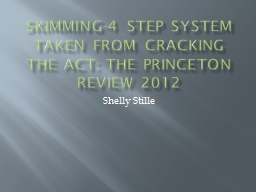 Skimming-4 Step System taken from Cracking the ACT: The Princeton Review 2012