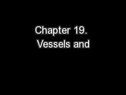Chapter 19. Vessels and