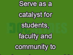 About Vision : Serve as a catalyst for students, faculty and community to inspire entrepreneurship