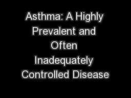 Asthma: A Highly Prevalent and Often Inadequately Controlled Disease