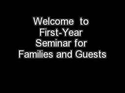 Welcome  to First-Year Seminar for Families and Guests