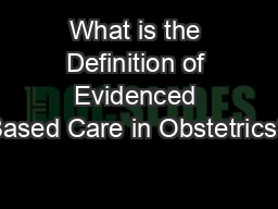 What is the Definition of Evidenced Based Care in Obstetrics?