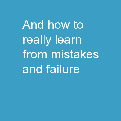 And how to really learn from mistakes and failure!