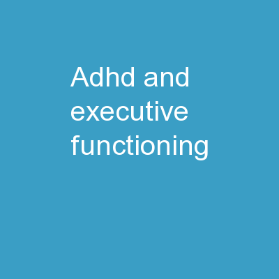 ADHD and Executive Functioning