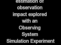 Adjoint  estimation of observation impact explored with an Observing System Simulation Experiment