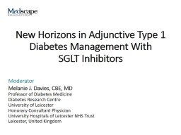 New Horizons in Adjunctive Type 1 Diabetes Management With