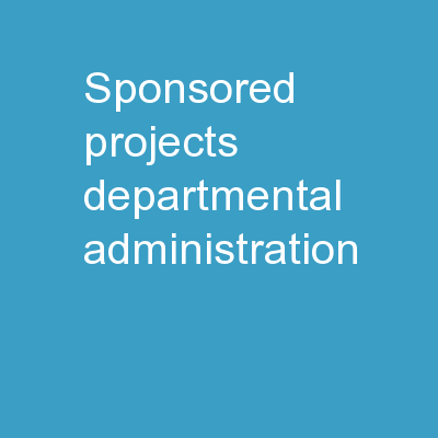 Sponsored Projects: Departmental Administration
