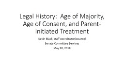 Legal History:  Age of Majority, Age of Consent, and Parent-Initiated Treatment