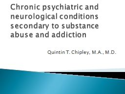 Chronic  psychiatric and neurological conditions secondary to substance abuse and
