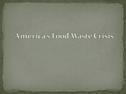America�s Food Waste Crisis