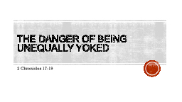 The danger of  being unequally yoked