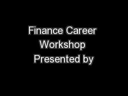 Finance Career Workshop Presented by