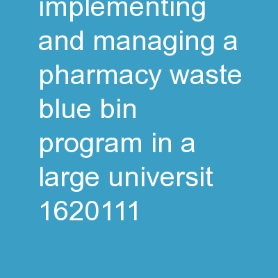 "Designing, Implementing, and Managing a Pharmacy Waste ""Blue Bin"" Program in a Large Universit"