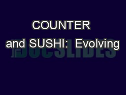 COUNTER and SUSHI:  Evolving