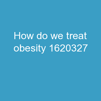 How Do We Treat Obesity?
