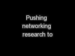 Pushing networking research to PowerPoint PPT Presentation