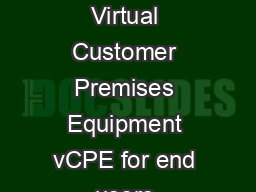 TITLE Business Cases for Virtual Customer Premises Equipment vCPE for end users subscribers Diego R