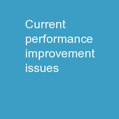 Current Performance Improvement Issues
