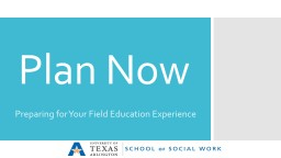 Plan Now Preparing for Your Field Education Experience