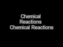 Chemical Reactions Chemical Reactions