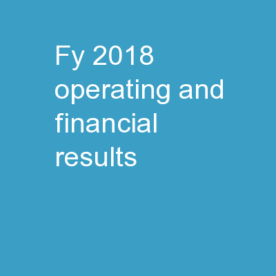 FY 2018  Operating and Financial Results