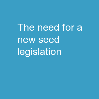 The need for a new seed legislation