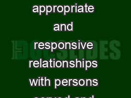 Promoting positive appropriate and responsive relationships with persons served and their families
