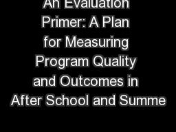 An Evaluation Primer: A Plan for Measuring Program Quality and Outcomes in After School and Summe