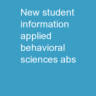 New Student Information Applied Behavioral Sciences (ABS)