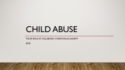 Child Abuse  Your role at Hillsboro Christian academy