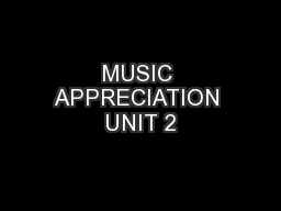 MUSIC APPRECIATION UNIT 2