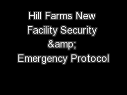 Hill Farms New Facility Security & Emergency Protocol