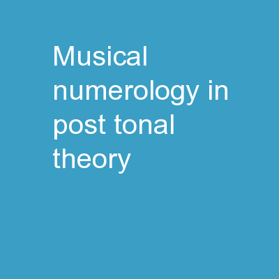 Musical Numerology  in Post-Tonal Theory