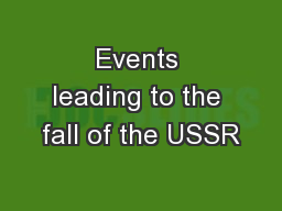 Events leading to the fall of the USSR PowerPoint PPT Presentation