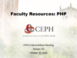Faculty Resources: SPH CEPH Criteria Rollout Meeting