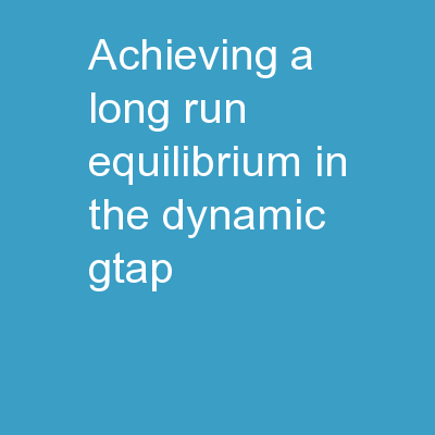 Achieving  a long-run  equilibrium in the dynamic GTAP