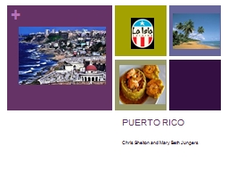 PUERTO RICO Chris Shelton and Mary Beth Jungers PowerPoint PPT Presentation