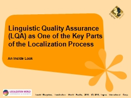 Linguistic Quality Assurance (LQA) as One of the Key Parts of the Localization Process