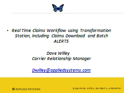 Real Time  Claims Workflow using Transformation Station, including Claims Download and Batch ALERTS PowerPoint PPT Presentation