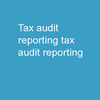 Tax Audit Reporting  Tax Audit Reporting